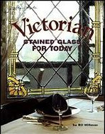Victorian Stained Glass for Today by Bill Hillman